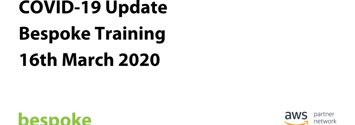 COVID-19 Update Bespoke Training 16th March 2020