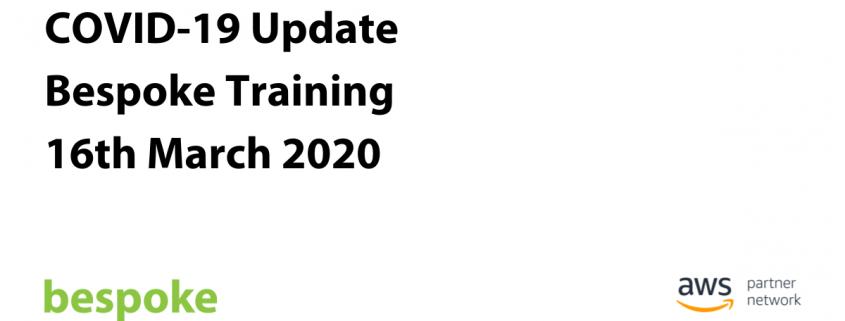 COVID-19 Update Bespoke Training 16th March 2020